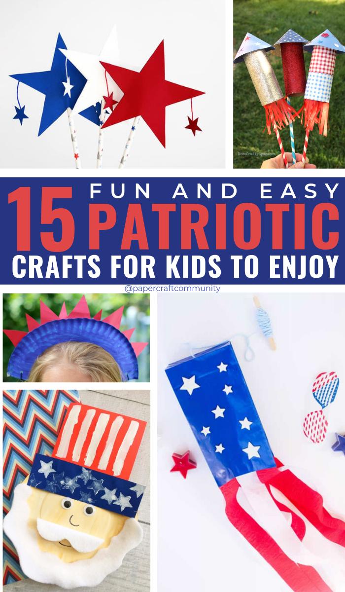 15 Easy DIY Patriotic Crafts  For Kids To Make And Enjoy  #kidscraft #kidscrafts #kidsactivities #patrioticcrafts #veteransday #4thofjuly